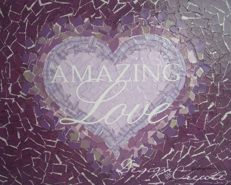 AMAZING LOVE - Decoupage Art - Paper Crafted - Texture, Valentines gift - DESIGNandCREATE