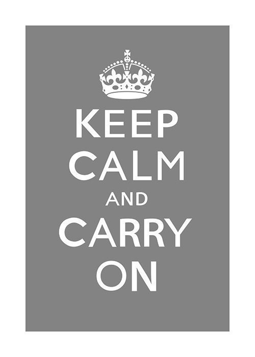 Keep Calm and Carry On (grey) - 13 x 19 Archival Print