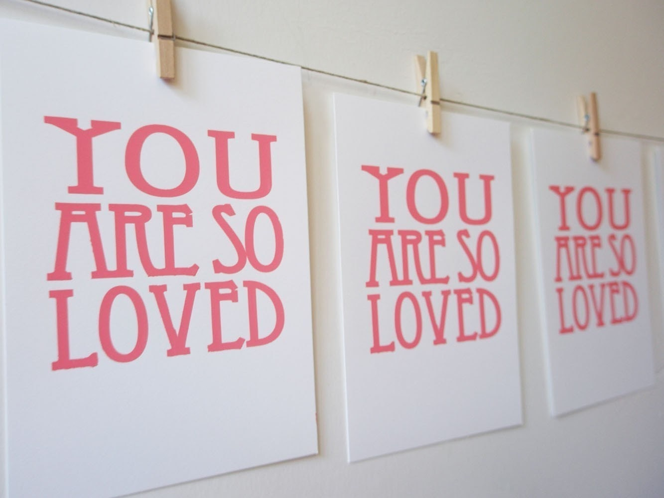 you are so loved PINK screen print