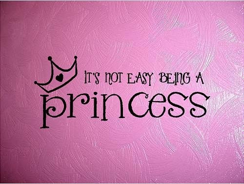 You Are A Princess Quotes. QuotesGram Quotes About Being A Princess