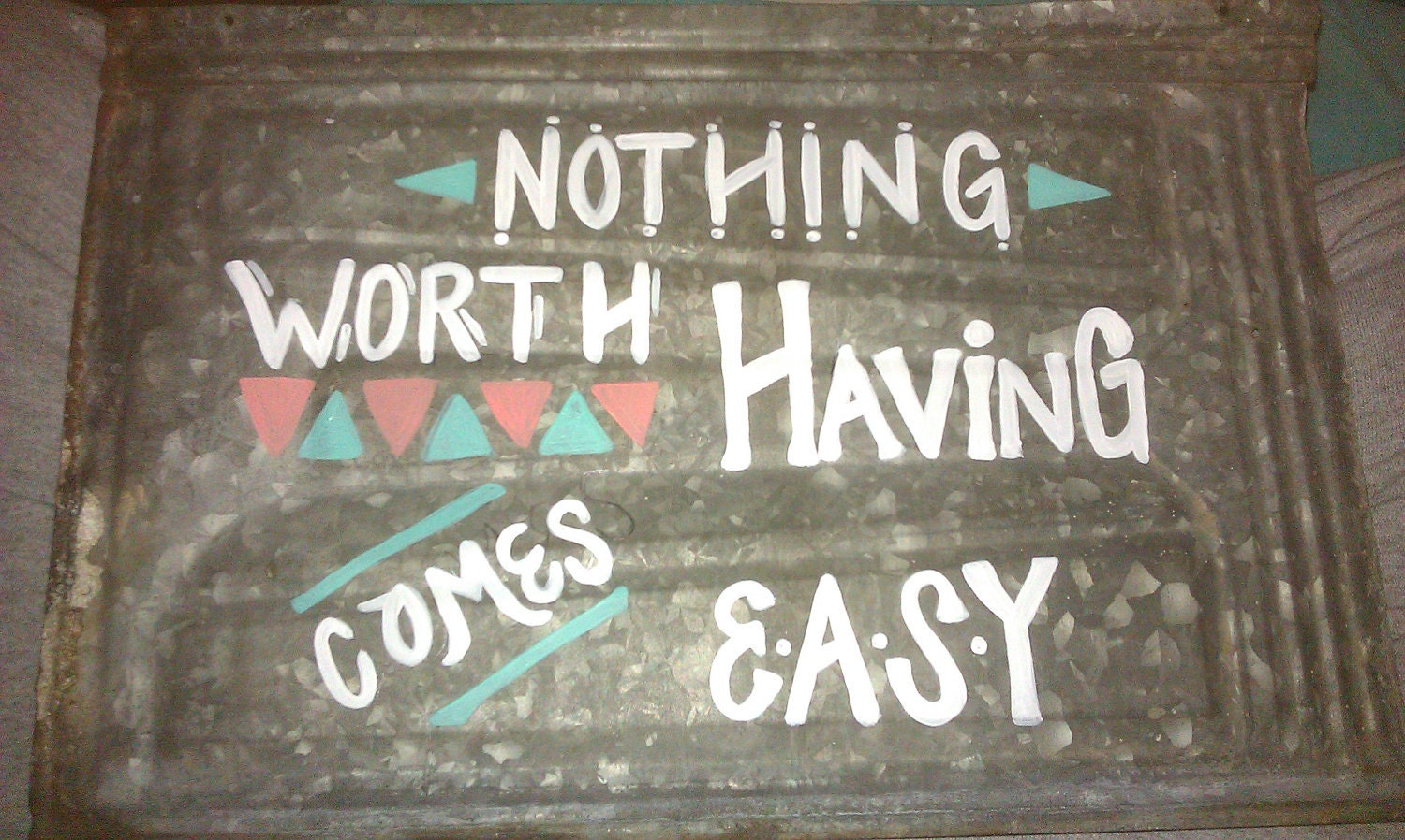 "Inspirational Metal Hand-Painted Sign ""Nothing Worth Having Comes Easy"""