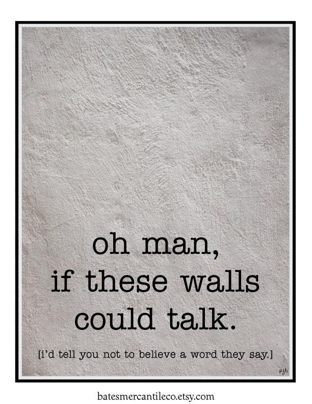 Typography Art Print, If Walls Could Talk Print, Typography Humour Wall Art, Hip Typography Wall Art Print