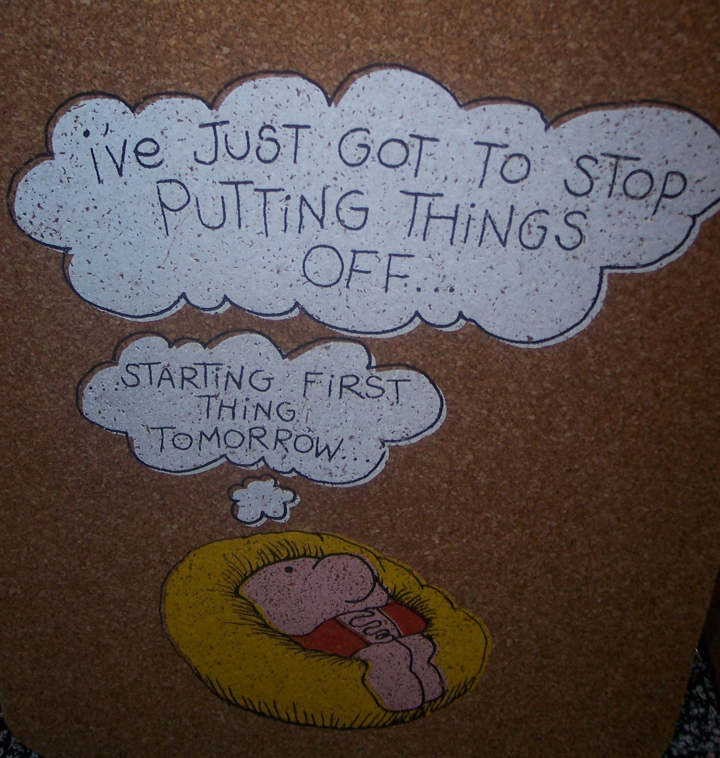 Vintage Ziggy Corkboard Funny Quote Saying Putting Things Off...