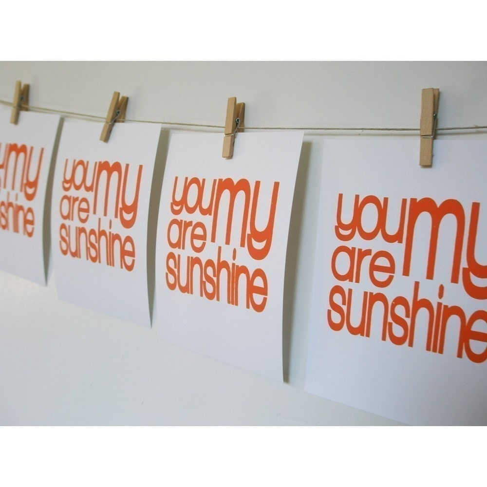 You Are My Sunshine ORANGE screenprint