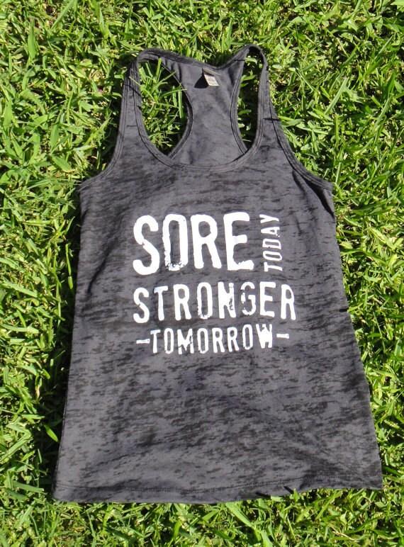 Sore Today Stronger Tomorrow. Racerback Burnout Tank. Black, XL