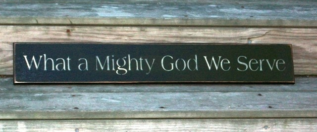 Items similar to What A Mighty God We Serve - Primitive ...