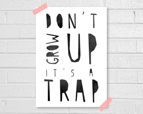 Don't grow up Print