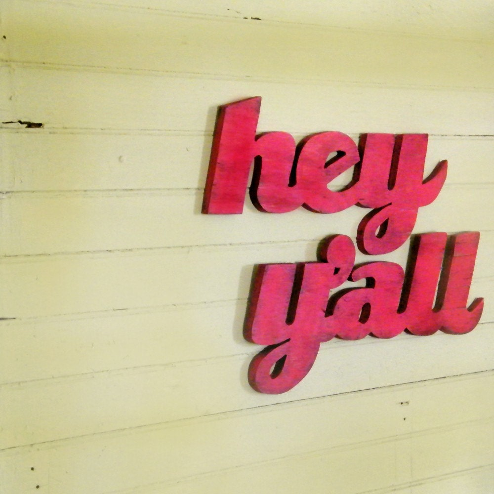 Hey Y'all Southern Slang Home Decor Sign