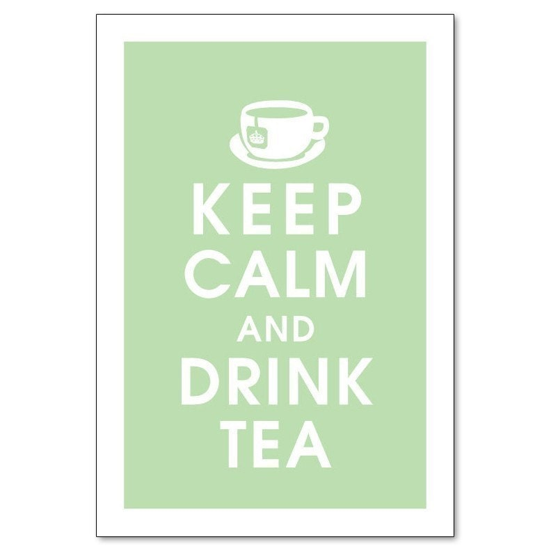 KEEP CALM AND DRINK TEA, 13x19 Poster-(JAPANESE JADE featured) BUY 3 and get 1 FREE