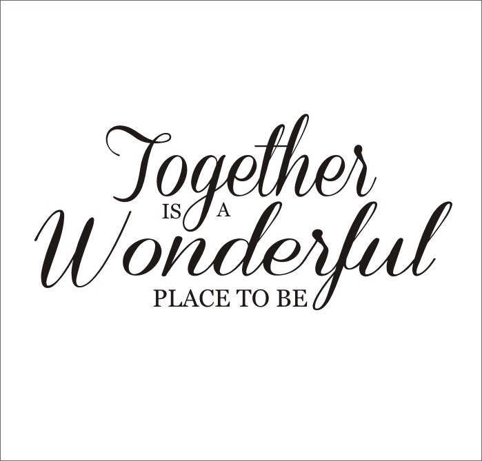 Together Is A Wonderful Place To Be Vinyl By Customvinylbybridge