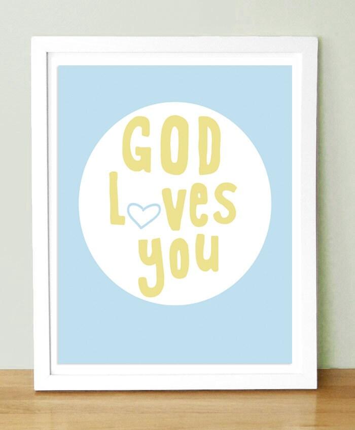 Custom Color    God Loves You   Art Print 8x10