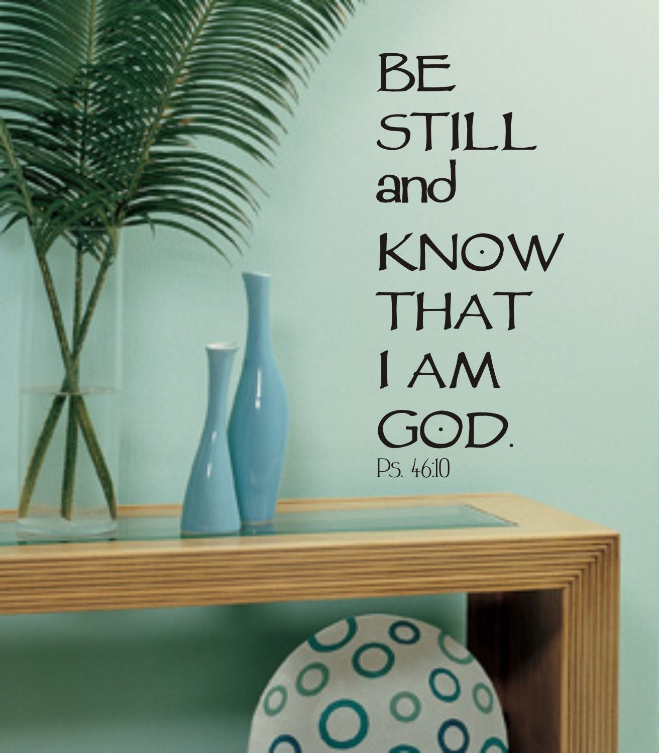 Be Still and Know that I am God Vinyl Wall Decal