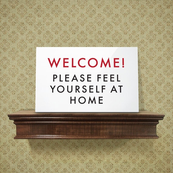 Funny Welcome Sign. Feel Yourself At Home By SignFail On Etsy