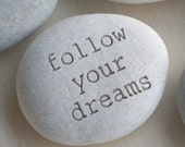 follow your dreams - Message Stone by sjEngraving