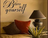 BELIEVE IN YOURSELF Vinyl Wall Art Decal Quote  LARGE