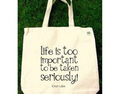 LIFE QUOTE by Oscar Wilde on a Recycled Cotton Canvas Tote