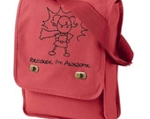 SALE Because I'm Awesome Girl Field Bag