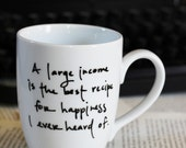 A Large Income- Jane Austen quote mug