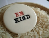 Be Kind Porcelain Brooch