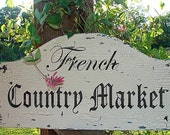 Vintage Style Sign FRENCH COUNTRY MARKET 14X28 Cottage Shabby Chic Hand Painted and Handmade