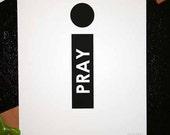 Print 8x10:  i PRAY