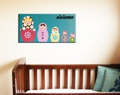 Russian Dolls - painted canvas for baby/child nursery wall. Customized name sign for girls rooms and playrooms. Personalized Matryoshka nesting dolls picture on canvas (not a print)