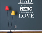 Dad a sons first Hero a daughters first LOVE Wall Decal