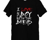 I Love the Boy With the Bread Shirt SIZE XL