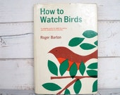How to Watch Birds Roger Barton 1965 Bird Watching - sorrythankyou79