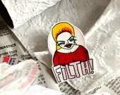 Divine FILTH brooch
