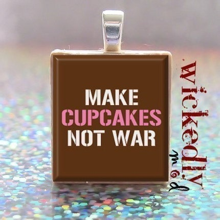 MAKE CUPCAKES NOT WAR scrabble tile pendant - FREE CHAIN AND BUY 3 GET 1 FREE