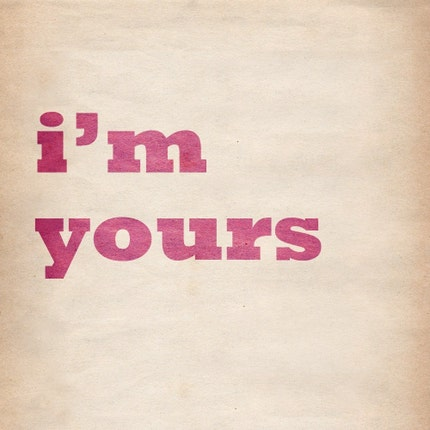 I'm Yours by lovesugar.etsy.com - 8 x 10 Archival Giclee Print