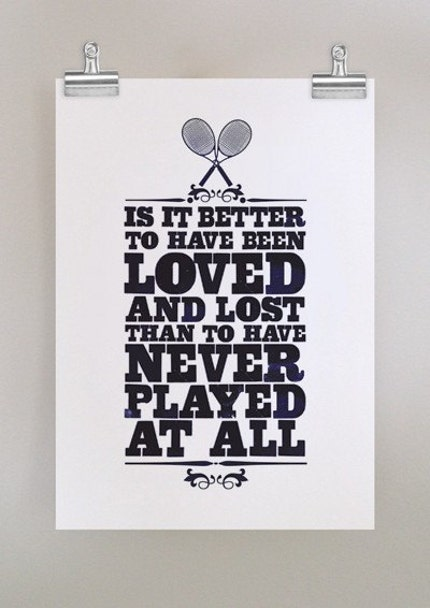 better to  have been loved - old school tennis poster