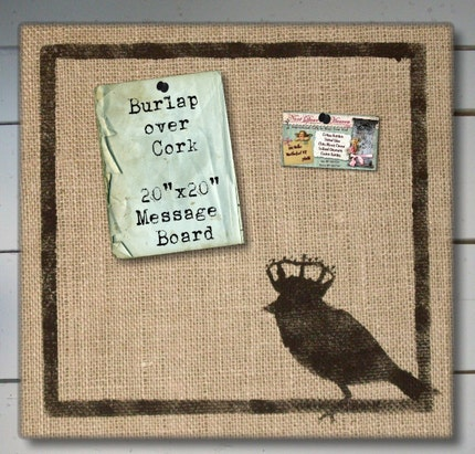 Bird with Crown - Burlap  Feed Sack over Cork Message Board 20 inch