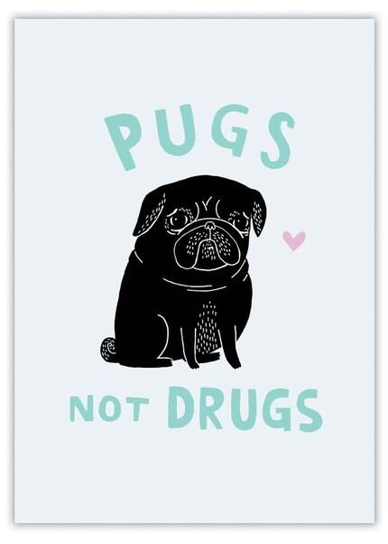 5 x 7 Giclee print - Black Pugs Not Drugs