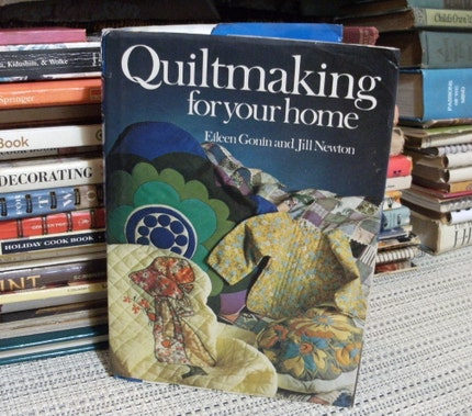 vintage 1974 book . Quiltmaking For Your Home by Eileen Gonin and Jill Newton HC DJ