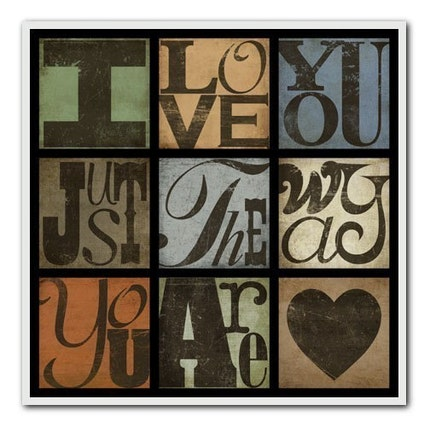 I LOVE YOU JUST THE WAY YOU ARE---8X8 SINGLE PRINT