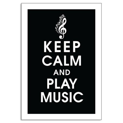 KEEP CALM AND PLAY MUSIC 13x19- (Black featured) Buy 3 and get 1 FREE