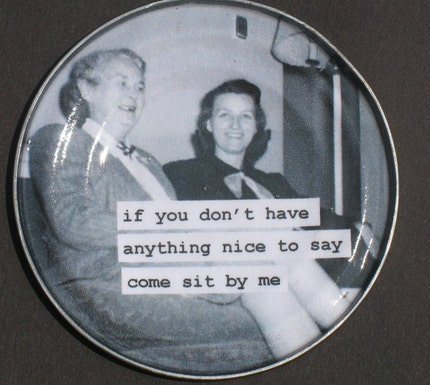 if you do not have anything nice to say....magnet. retro image on recycled tin can lid