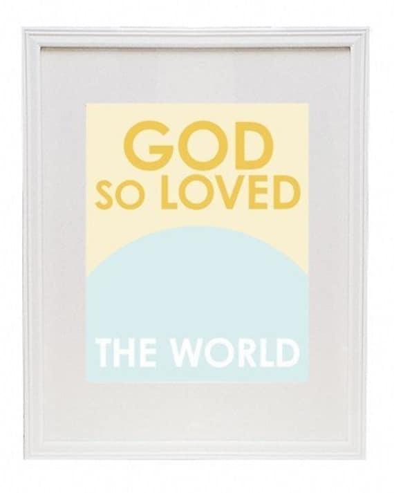 God So Loved The World 8 x 10 Modern Print