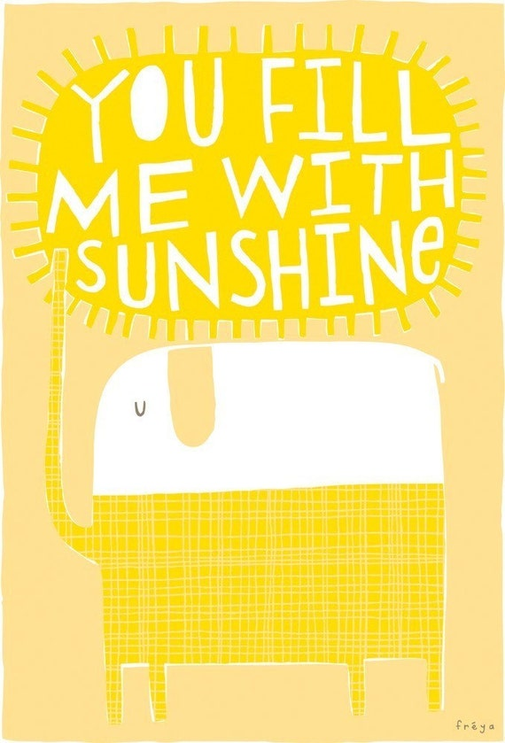 You Fill Me With Sunshine -  Fine Art Print (Medium)