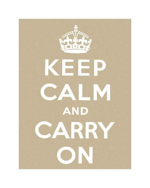 Keep Calm and Carry On Poster Print 8 x 10 in Latte HALF OFF SALE