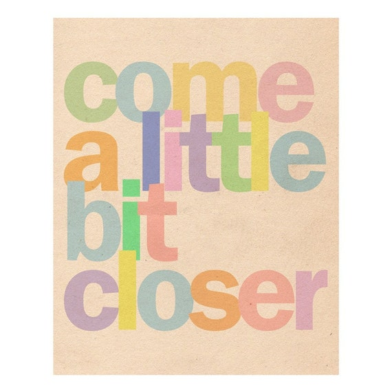 Come a Little Bit Closer  8 x 10 Archival Print by LoveSugar from etsy.com