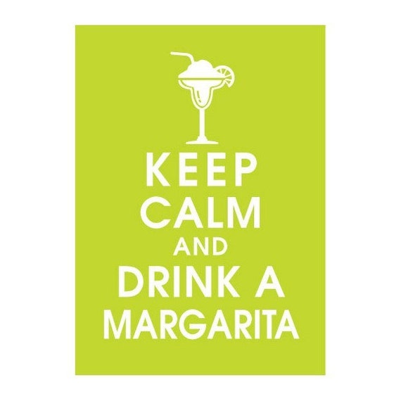 Keep Calm and Drink a Margarita, (LIME SODA featured) 5x7 Poster-Buy 3 and get 1 FREE