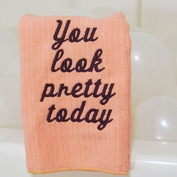 Friendly Reminder Towels -You Look Pretty Today- PINK
