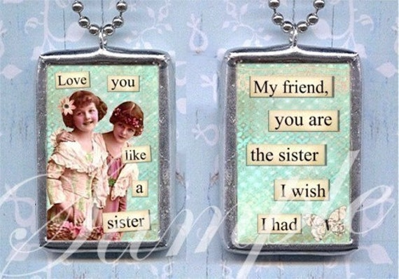 LOVE YOU LIKE A SISTER pendant ALTERED ART necklace MY FRIEND