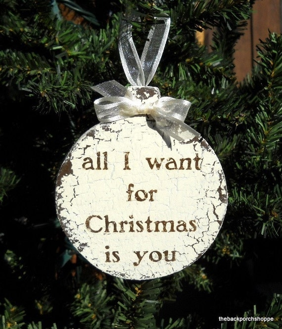 All I want for Christmas is you ORNAMENT Shabby Cottage 3 1/2 x 4