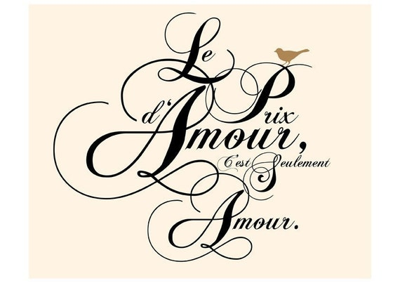Simply French Love - Le Prix D Amour...Typography FRENCH QUOTE in 8x10 on A4