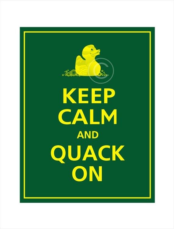 Keep Calm and QUACK ON Print 11x14 (U of O colors featured)