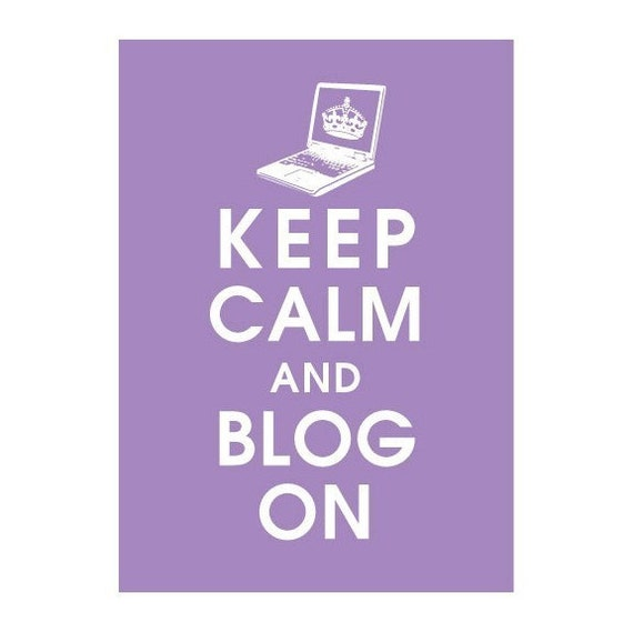KEEP CALM AND BLOG ON, 5x7 Poster (IMPERIAL VIOLET featured) BUY 3 GET ONE FREE